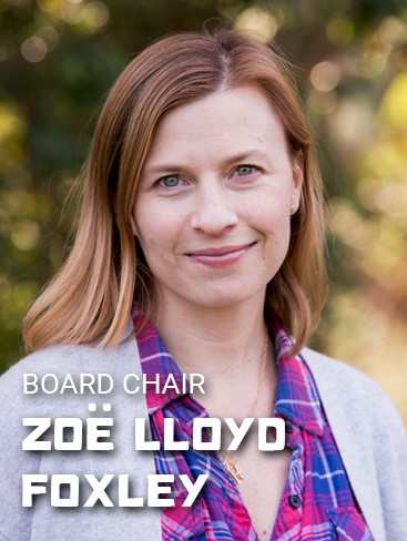 Zoe Lloyd Foxley, Board Chair